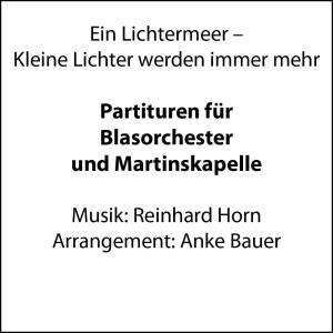 Ein Lichtermeer – Kleine Lichter werden immer mehr (Partitur für Blasorchester und Martinskapelle)