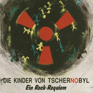 Die Kinder von Tschernobyl - Ein Rock-Requiem