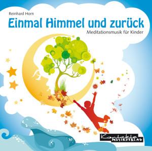 Einmal Himmel und zurück – Meditationsmusik für Kinder (instrumental)