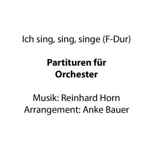 Ich sing, sing, singe (Orchesternoten F-Dur)