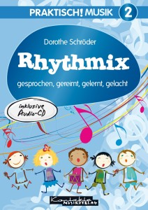 Praktisch! Musik 2 – Rhythmix – gesprochen, gereimt, gelernt, gelacht (gesungen & Playback)