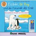 Eisbär, Dr. Ping und die Freunde der Erde (Hörspiel)