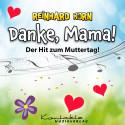 Reinhard Horn – Danke, Mama! (Das Lied zum Muttertag) (gesungen, Playback)