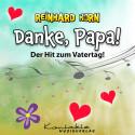 Reinhard Horn – Danke, Papa! (Das Lied zum Vatertag) (gesungen, Playback)