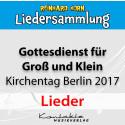 Hinsehen - Hingehen – Sieben Brunnen des Lebens (Lieder des Kirchentags Gottesdienst Berlin 2017)