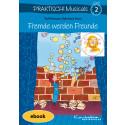 Praktisch! Musicals 2 - Fremde werden Freunde (ebook)