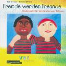 Fremde werden Freunde - Kinderlieder für Verständnis und Toleranz (Noten)
