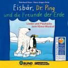 Eisbär, Dr. Ping und die Freunde der Erde (gesungen, Playback)