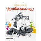 Reinhard Horn – Familie sind wir! (Noten)