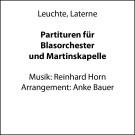 Leuchte, Laterne (Partitur für Blasorchester und Martinskapelle)