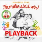 Reinhard Horn – Familie sind wir! (Playback)