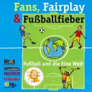 Fans, Fairplay und Fußballfieber