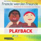 Fremde werden Freunde - Kinderlieder für Verständnis und Toleranz (Playback)