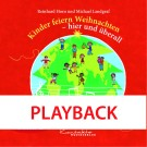 Kinder feiern Weihnachten – hier und überall (Playback)