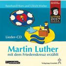 Martin Luther mit dem Friedenskreuz erzählt (gesungen)