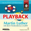 Martin Luther mit dem Friedenskreuz erzählt (Playback)