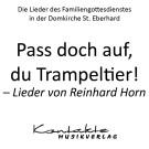 Pass doch auf, du Trampeltier – Lieder von Reinhard Horn (gesungen)