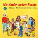 Kinder haben Rechte – 25 Jahre UN Kinderrechtskonvention