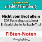 Nicht vom Brot allein – Lieder des ZDF-Fernsehgottesdienstes 2019 (Flötenstimme-Noten)