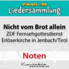 Nicht vom Brot allein – Lieder des ZDF-Fernsehgottesdienstes 2019 (Noten)