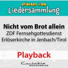 Nicht vom Brot allein – Lieder des ZDF-Fernsehgottesdienstes 2019 (Playback)
